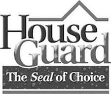 HOUSE GUARD THE SEAL OF CHOICE