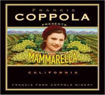 FRANCIS COPPOLA PRESENTS ITALIA PENNINO COPPOLA MAMMARELLA BRAND CALIFORNIA FRANCIS FORD COPPOLA WINERY