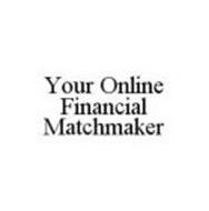 YOUR ONLINE FINANCIAL MATCHMAKER