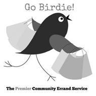 GO BIRDIE! THE PREMIER COMMUNITY ERRAND SERVICE