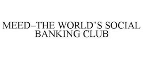 MEED-THE WORLD'S SOCIAL BANKING CLUB