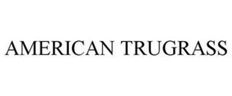 AMERICAN TRUGRASS
