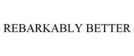 REBARKABLY BETTER
