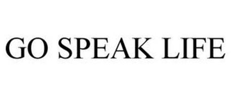 GO SPEAK LIFE