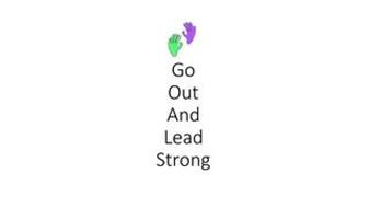 GO OUT AND LEAD STRONG