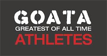 GOATA GREATEST OF ALL TIME ATHLETES