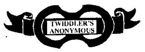 TWIDDLER'S ANONYMOUS