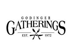 GODINGER GATHERINGS EST. 1972