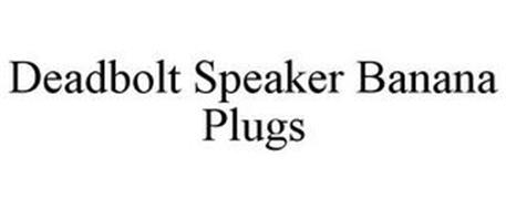 DEADBOLT SPEAKER BANANA PLUGS