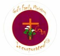 GFM GOD'S FAMILY MINISTRY INCORPORATED