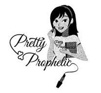 PRETTY & PROPHETIC PRETTY & PROPH HOLY