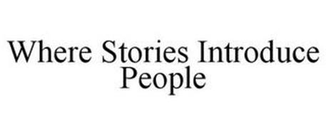 WHERE STORIES INTRODUCE PEOPLE