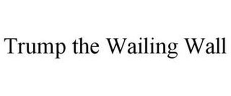 TRUMP THE WAILING WALL