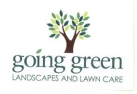 GOING GREEN LANDSCAPES AND LAWN CARE
