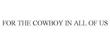 FOR THE COWBOY IN ALL OF US