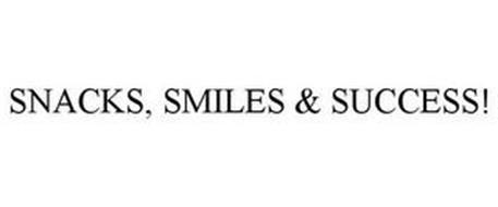 SNACKS, SMILES & SUCCESS!