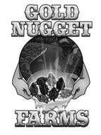 GOLD NUGGET FARMS