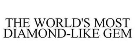 THE WORLD'S MOST DIAMOND-LIKE GEM