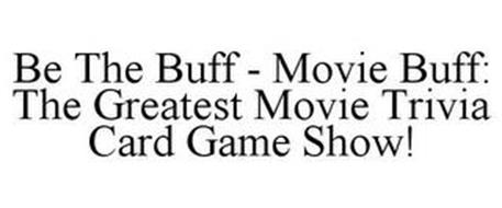 BE THE BUFF - MOVIE BUFF: THE GREATEST MOVIE TRIVIA CARD GAME SHOW!