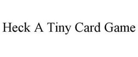 HECK A TINY CARD GAME