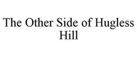 THE OTHER SIDE OF HUGLESS HILL
