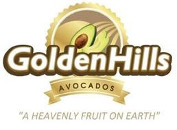 "GOLDEN HILLS AVOCADOS ""A HEAVENLY FRUIT ON EARTH"""
