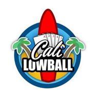 CALI LOWBALL A 2 3 4 5
