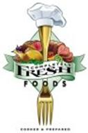 COMPLETELY FRESH FOODS COOKED & PREPARED