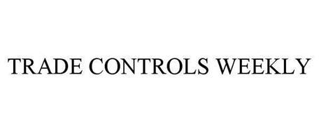 TRADE CONTROLS WEEKLY