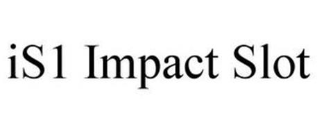 IS1 IMPACT SLOT