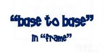 """BASE TO BASE"" IN ""FRAME"""