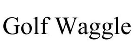 GOLF WAGGLE