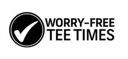 WORRY-FREE TEE TIMES