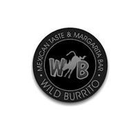W B WILD BURRITO ·MEXICAN TASTE & MARGARITA BAR·