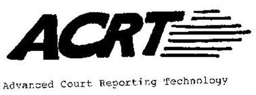 ACRT ADVANCED COURT REPORTING TECHNOLOGY