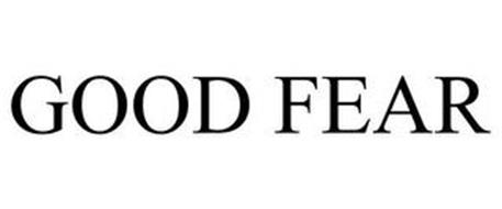GOOD FEAR