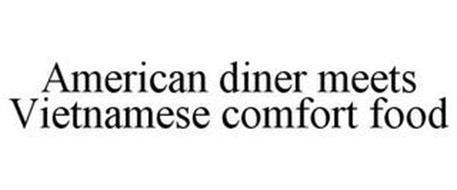 AMERICAN DINER MEETS VIETNAMESE COMFORT FOOD