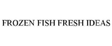 FROZEN FISH FRESH IDEAS