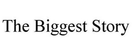 THE BIGGEST STORY