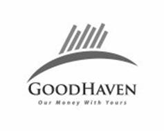 GOODHAVEN OUR MONEY WITH YOURS