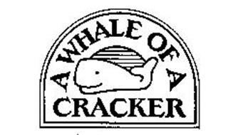A WHALE OF A CRACKER