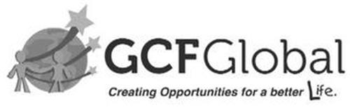 GCF GLOBAL CREATING OPPORTUNITIES FOR A BETTER LIFE.