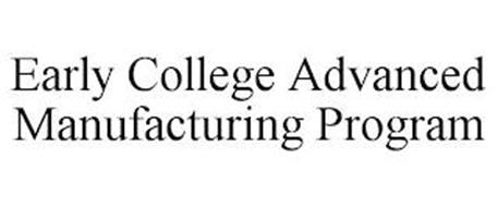 EARLY COLLEGE ADVANCED MANUFACTURING PROGRAM