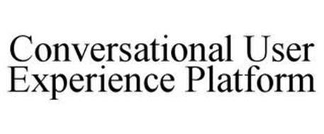 CONVERSATIONAL USER EXPERIENCE PLATFORM
