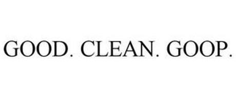 GOOD. CLEAN. GOOP.
