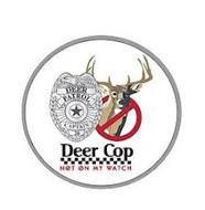 DEER COP DEER PATROL CAPTAIN 20 NOT ON MY WATCH