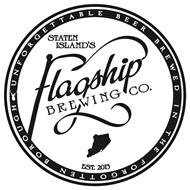 STATEN ISLAND'S FLAGSHIP BREWING CO. EST. 2013 UNFORGETTABLE BEER BREWED IN THE FORGOTTEN BOROUGH