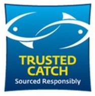 TRUSTED CATCH SOURCED RESPONSIBLY