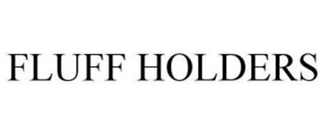 FLUFF HOLDERS