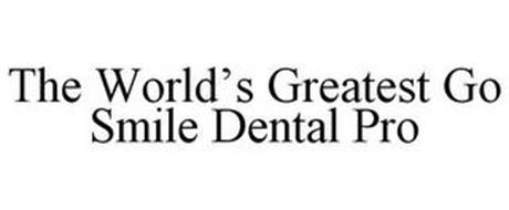 THE WORLD'S GREATEST GO SMILE DENTAL PRO